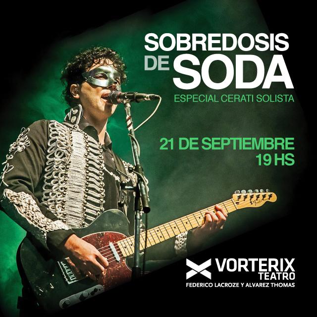 SOBREDOSIS DE SODA EN VIVO ESPECIAL CERATI SOLISTA en Teatro Vorterix