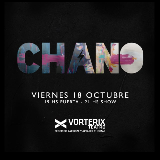 CHANO en Teatro Vorterix