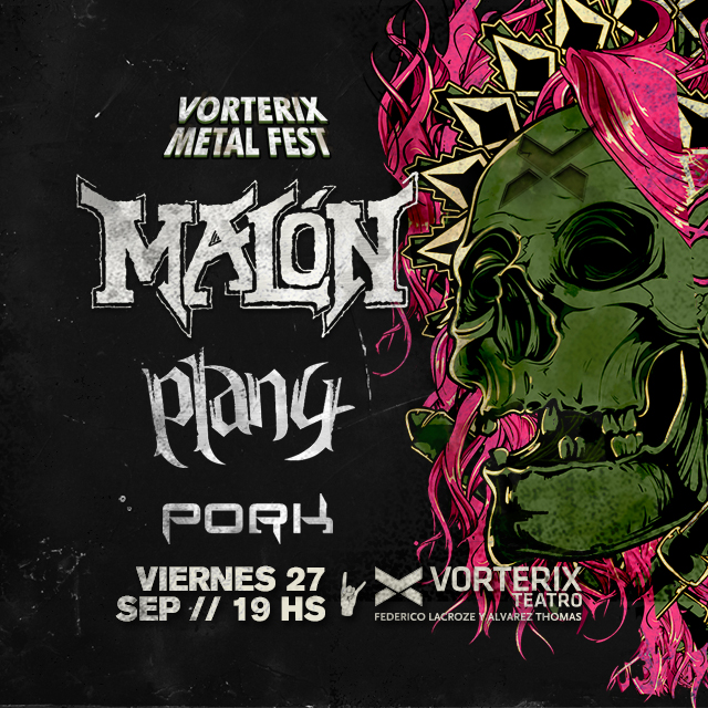 VORTERIX METAL FEST MALÓN PLAN 4 - PORK en Teatro Vorterix