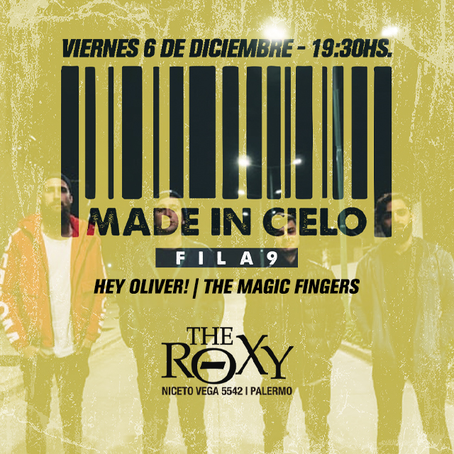 FILA 9 MADE IN CIELO Hey Oliver! - Magic en The Roxy