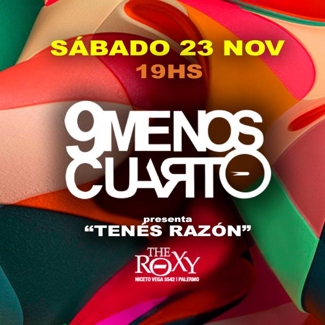 9 MENOS CUARTO Invitados: CUATRO32 en The Roxy