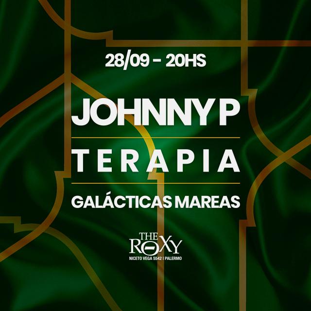 Johnny P Terapia Galácticas Mareas en The Roxy
