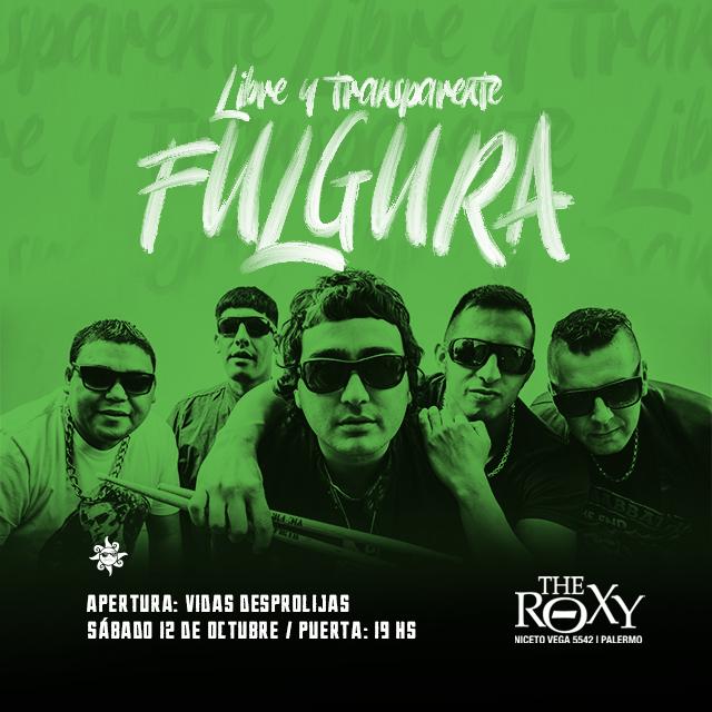 """FULGURA """"LIBRE Y TRANSPARENTE"""" VIDAS DESPROLIJAS en The Roxy"""