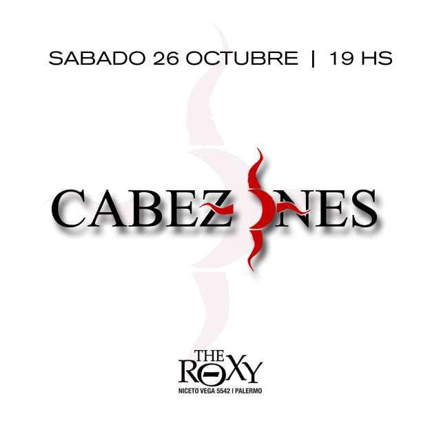 CABEZONES Vuelve a Capital Federal en The Roxy