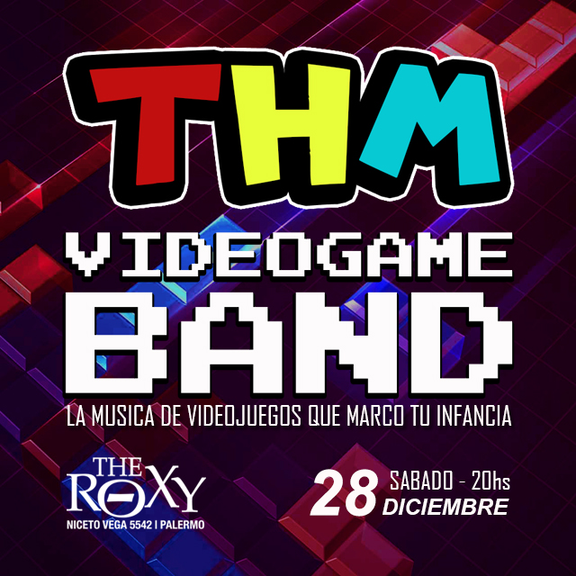 THM – Videogame Band 5to Aniversario en The Roxy