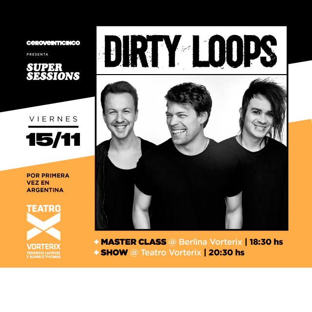 SUPER SESSIONS PRESENTA DIRTY LOOPS en Teatro Vorterix