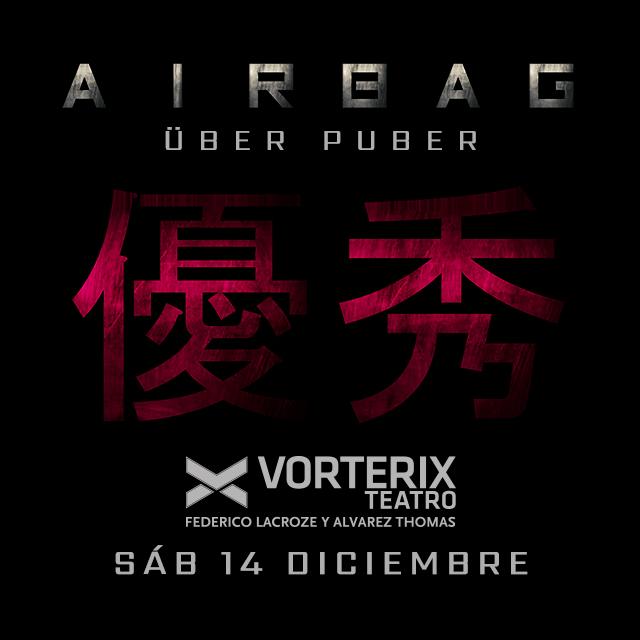 AIRBAG ÜBER PUBER en Teatro Vorterix