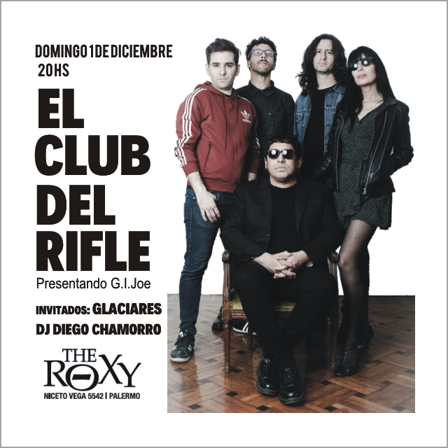 EL CLUB DEL RIFLE GLACIARES DJ DIEGO CHAMORRO en The Roxy