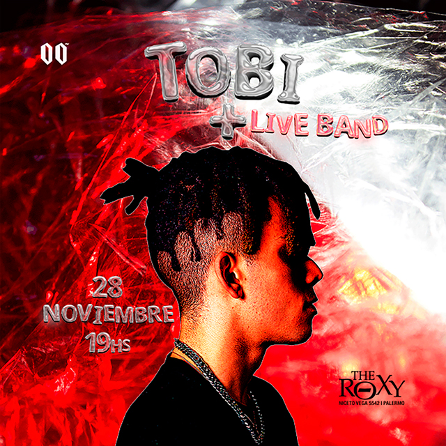 TOBI + Live Band	MIDEL Opening Show en The Roxy