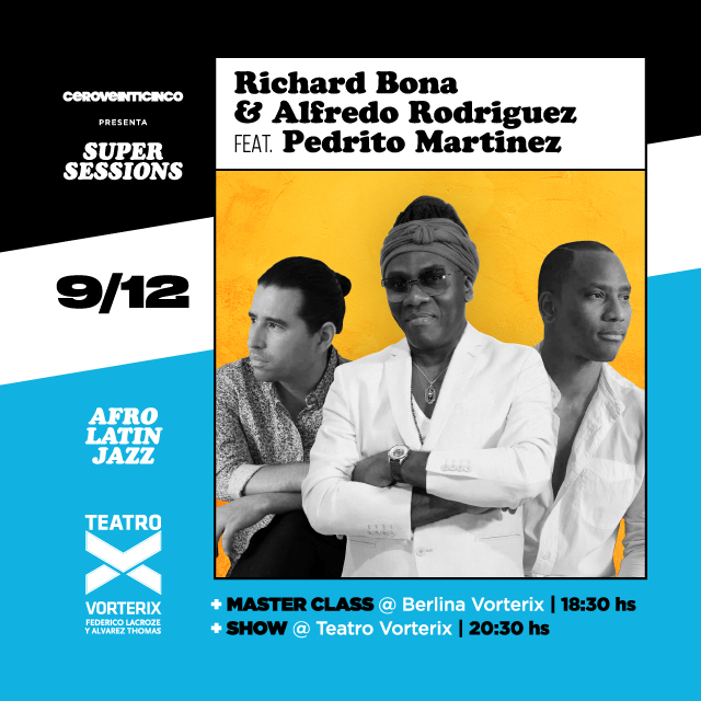SUPER SESSIONS PRESENTA RICHARD BONA + A.R. + P.M en Teatro Vorterix