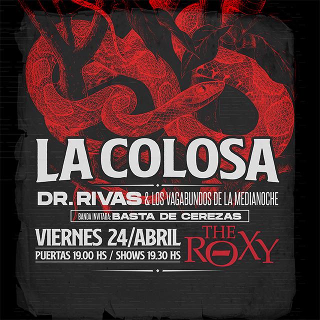 LA COLOSA RNR DR. RIVAS INV: BASTA DE CEREZAS en The Roxy
