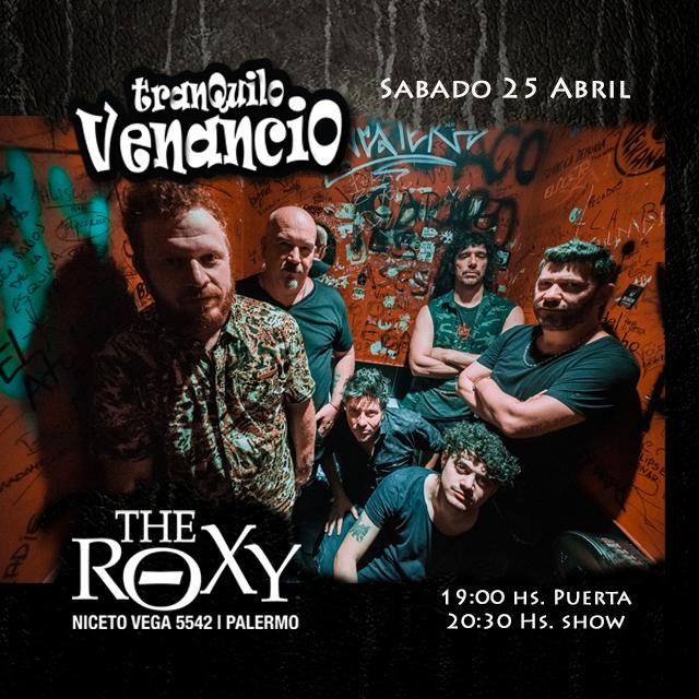 TRANQUILO VENANCIO en The Roxy