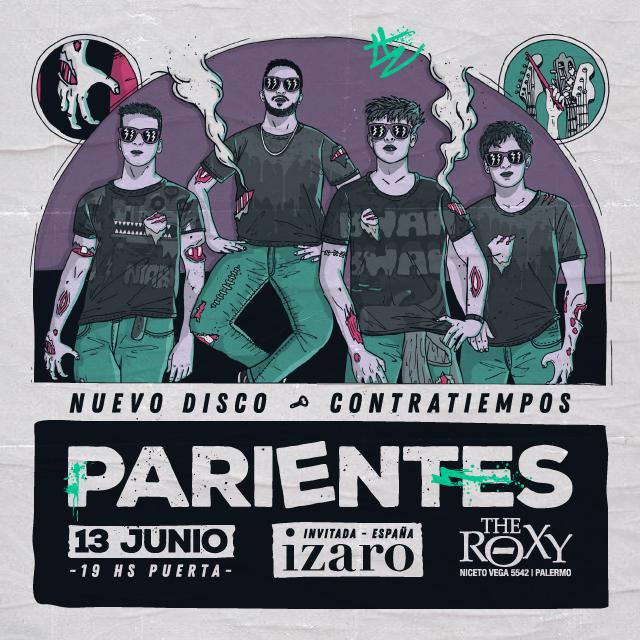 """PARIENTES Presenta """"CONTRATIEMPOS"""" Invitada """"Izaro"""" en The Roxy"""