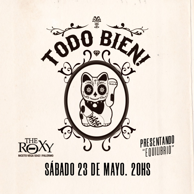TODO BIEN! Presenta ¨Equilibrio¨ Y festejamos 10 Años! en The Roxy