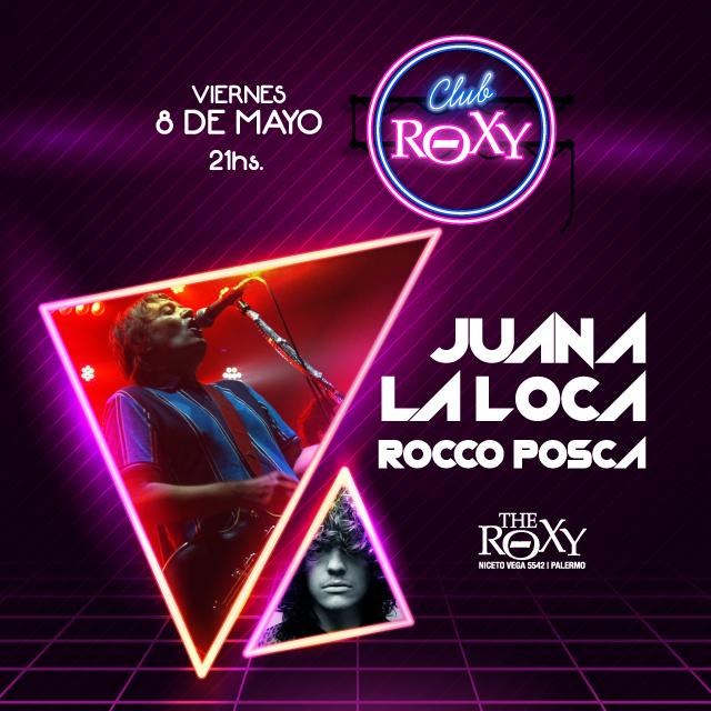CLUB ROXY JUANA LA LOCA ROCCO POSCA en The Roxy