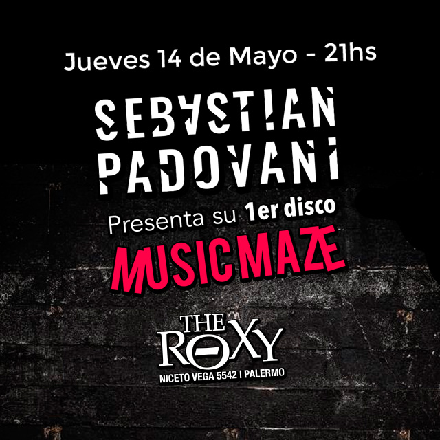 Sebastian Padovani presenta MUSIC MAZE su 1er disco solista en The Roxy