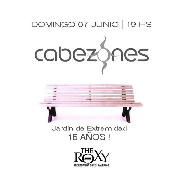 CABEZONES JARDIN DE EXTREMIDAD 15 AÑOS ! en The Roxy