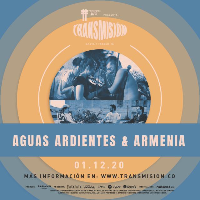 Aguas Ardientes & Armenia en Transmision