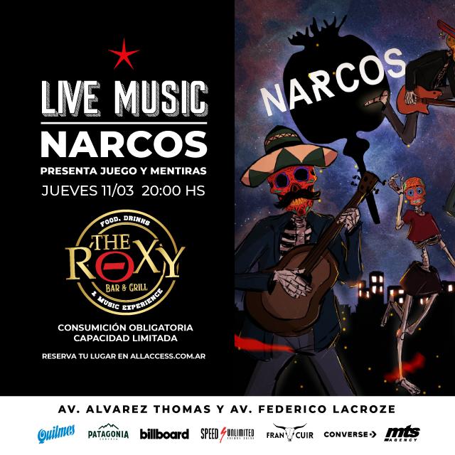 NARCOS - PRESENTA JUEGO Y MENTIRAS en The Roxy Bar & Grill