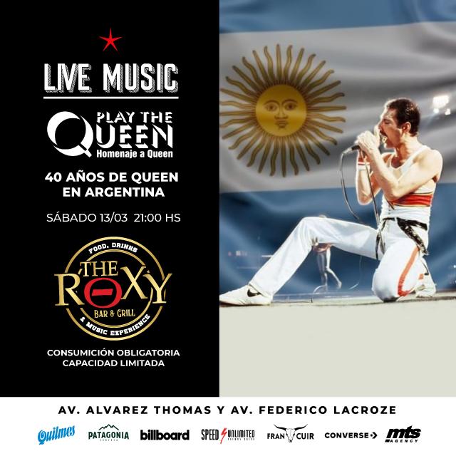 PLAY THE QUEEN - 40 AÑOS DE QUEEN EN ARGENTINA en The Roxy Bar & Grill